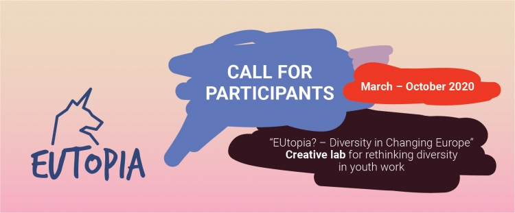 """Eutopia"" Diversity in a Changing Europe - Creative lab for Rethinking Diversity in Youth Work"